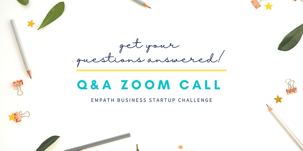 Q&A Zoom Call - Empath Business Startup Challenge!