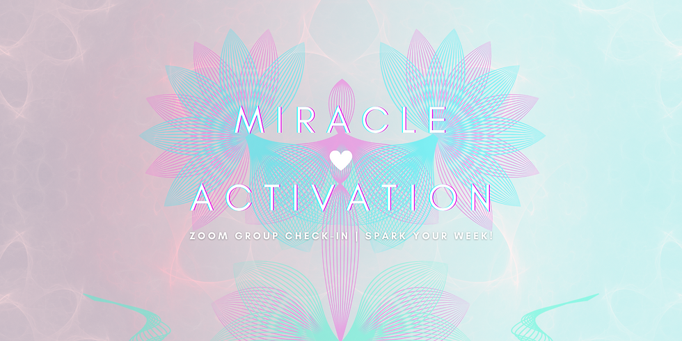 """""""Miracle Activation"""" - Spark Your Week! Members"""