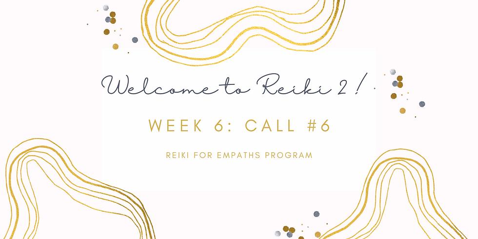 """""""Welcome to Reiki 2!"""" Call #6 - Reiki for Empaths Program Members"""