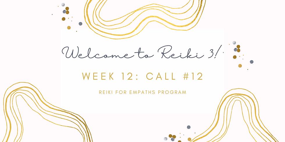 """""""Welcome to Reiki 3!"""" Call #12 - Reiki for Empaths Program Members"""