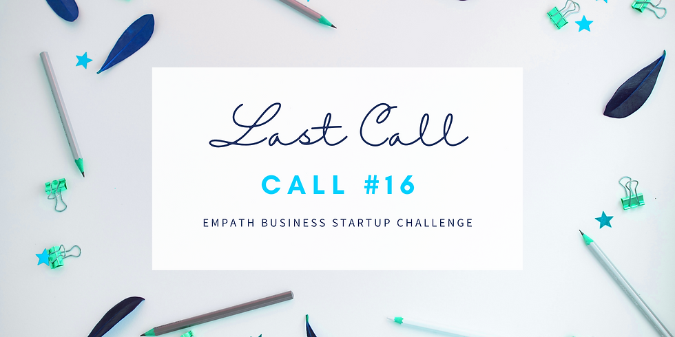 """""""Last Call"""" Call #16 - Empath Business Startup! Members"""