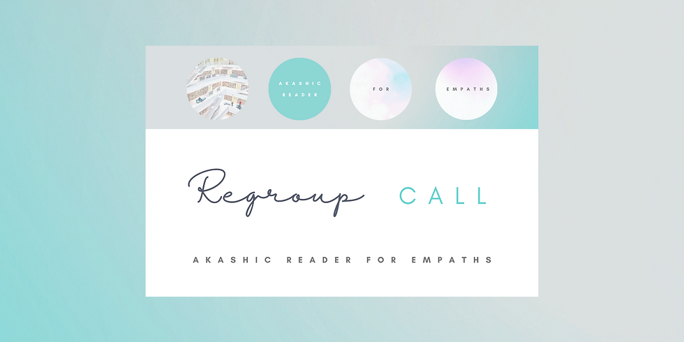 """""""Regroup"""" - Akashic Reader for Empaths! Members"""
