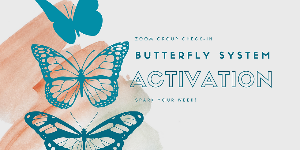 """""""Butterfly System Activation"""" - Spark Your Week! Members"""