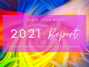 The 2021 Report! - Channeled from The Councils of Light & The Founders