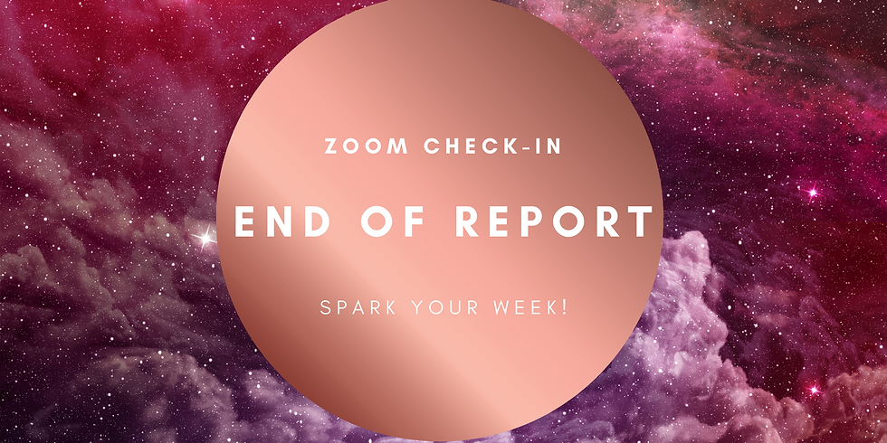 """End of Report!"" - Spark Your Week! Members"