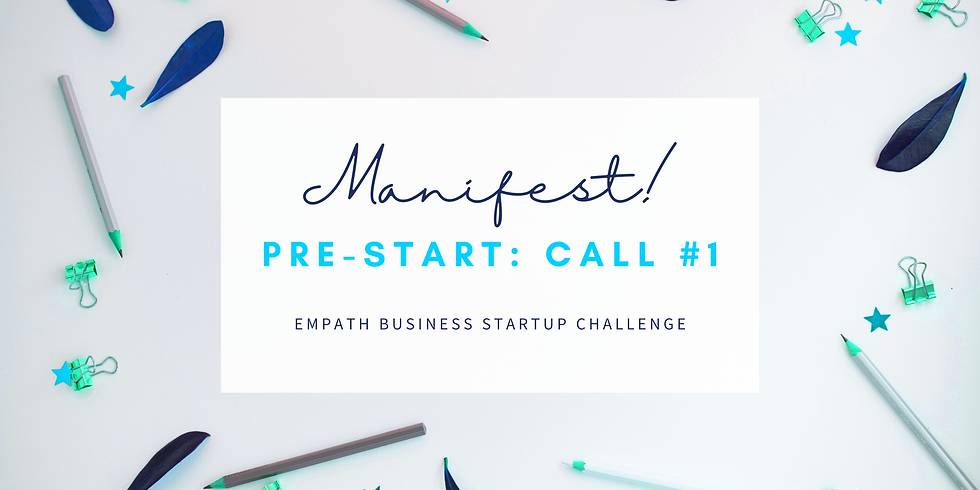 """""""Manifest!"""" Call #1 - Empath Business Startup! Members"""