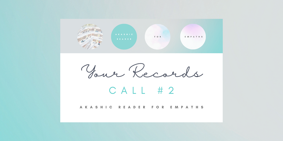 """""""Your Records"""" Call #2 - Akashic Reader for Empaths Program Members"""