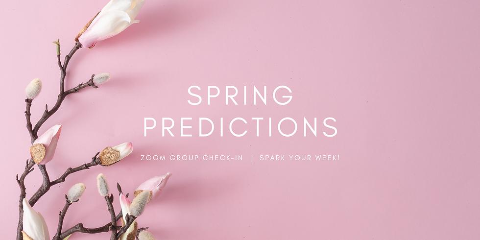 """""""Spring Predictions"""" - Spark Your Week! Members"""