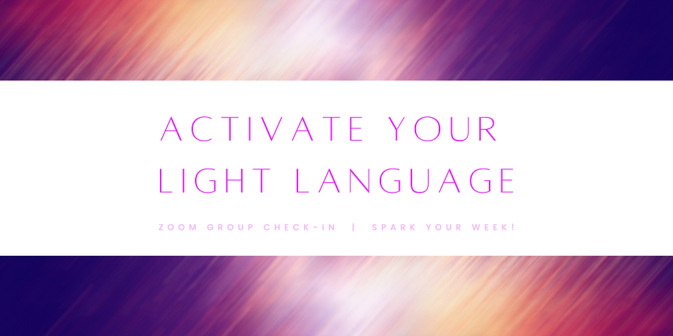 """""""Activate Your Light Language!"""" - Spark Your Week! Members"""