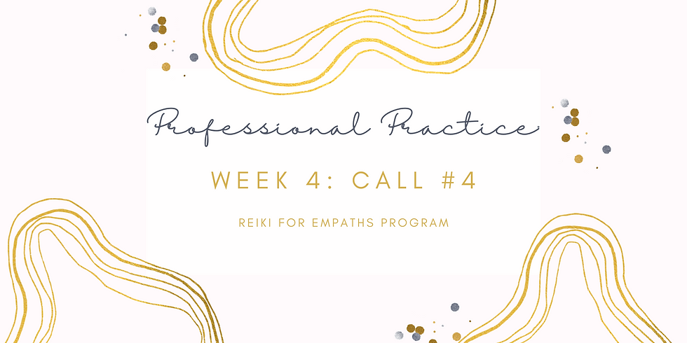 """Professional Practice"" Call #4 - Reiki for Empaths Program Members"