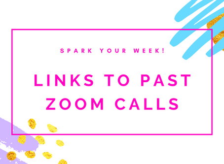 Links to All Past Spark Your Week! Zoom Calls...