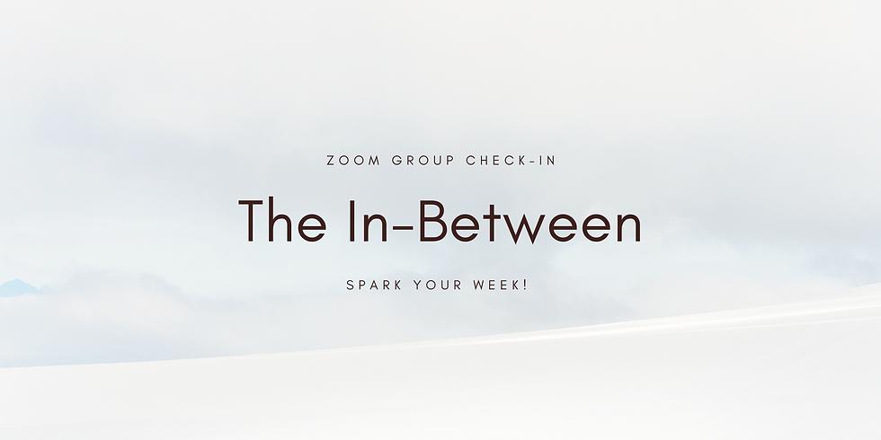 """""""The In-Between"""" - Spark Your Week! Members"""