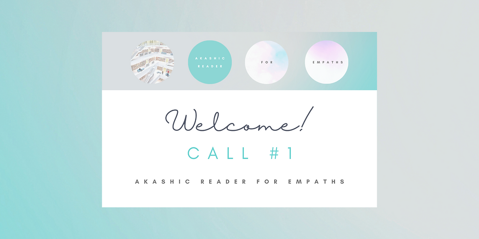 """""""Welcome!"""" Call #1 - Akashic Reader for Empaths Program Members"""