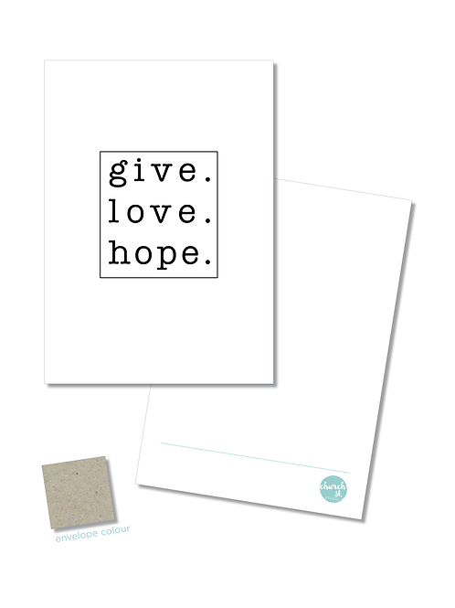 NOTECARD 'give. love. hope.'