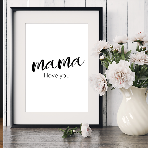 'mama I love you' 5x7in printable file (style 2)