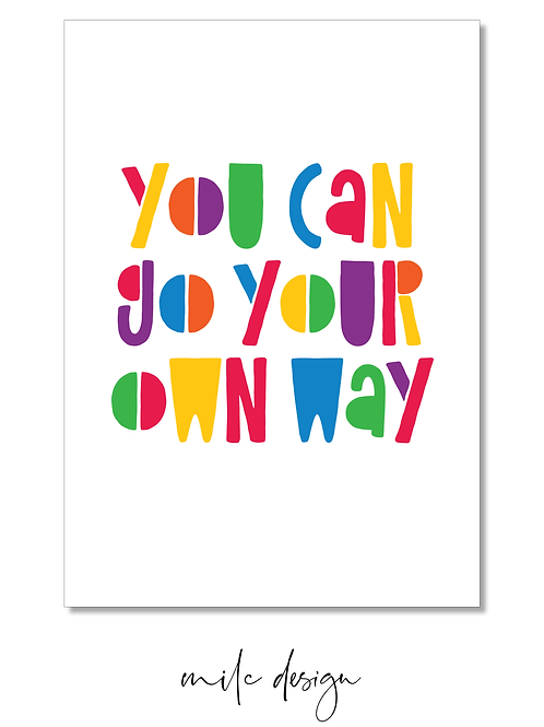 NOTECARD 'You can go your own way'