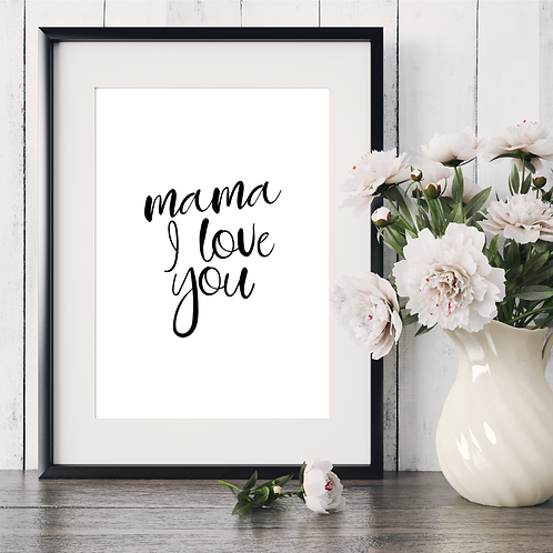 'mama I love you' 5x7in printable file (style 1)