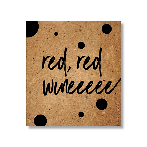 WINE LABEL 'red, red wineeeee'