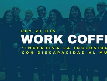 """WORK COFFEE: Ley 21.015 """"Incentiva la Inclusión de Personas con Discapacidad al Mundo Laboral"""