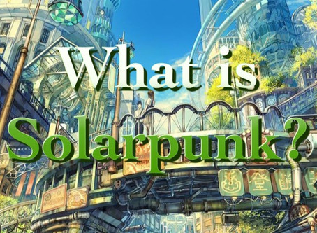 What the hell is Solarpunk?