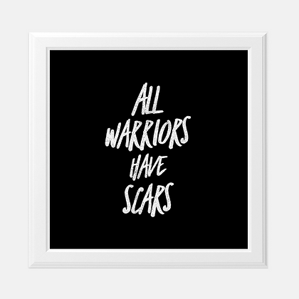 """All Warriors Have Scars - 8x8"""" Art Print"""