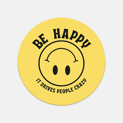 Be Happy - Mousepad