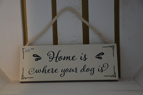 Holzschild: Home is where your dog is