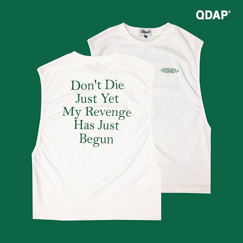 """WHITE """"REVENGE"""" TANK / เสื้อยืด แขนกุด ลาย อย่าพึ่งรีบตาย ฉันพึ่งเริ่ม สีขาว"""