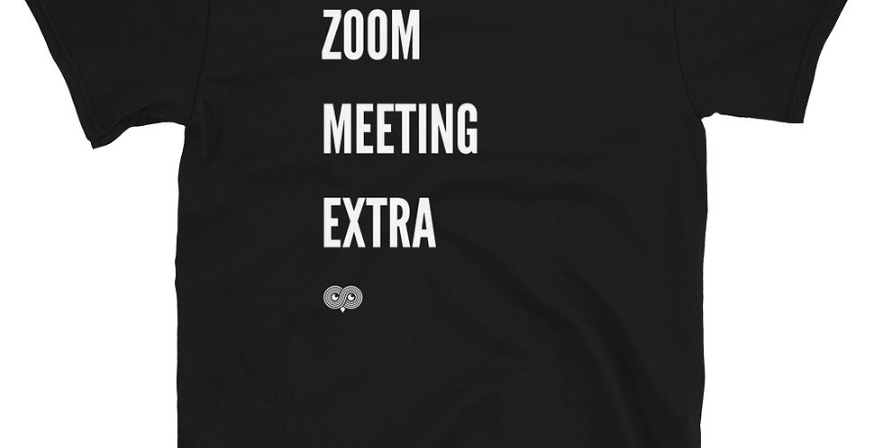 Zoom Meeting Extra T-Shirt