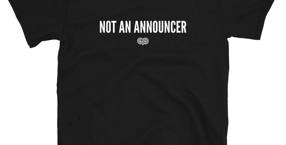 Not An Announcer T-Shirt