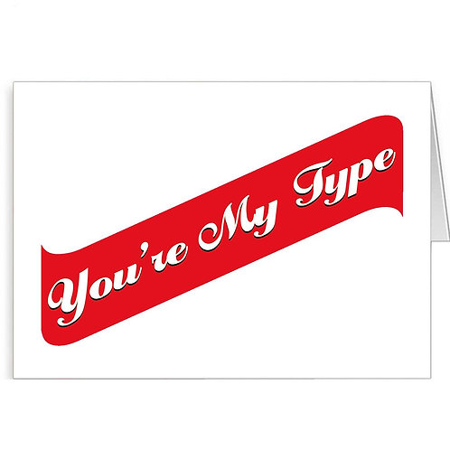 You're my type - Love