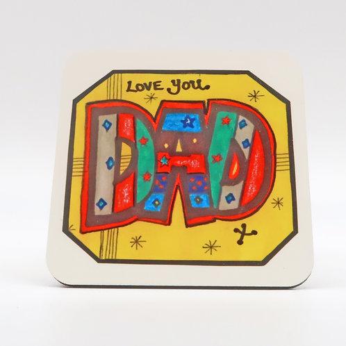 Love You Dad Coaster