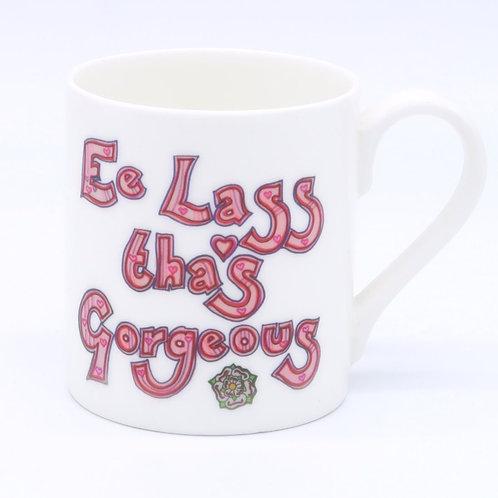 Ee Lass Thas Gorgeous Mug