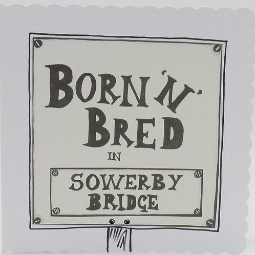 Born 'n' Bred in Sowerby Bridge