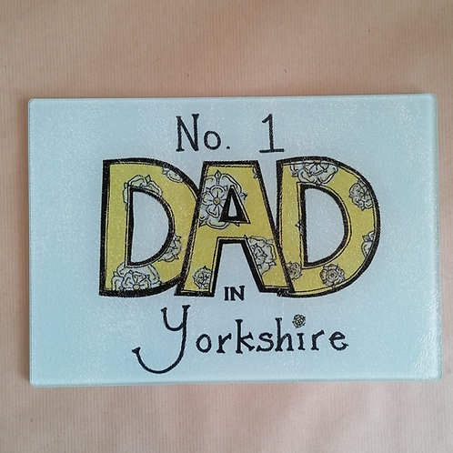 No. 1 Dad in Yorkshire Chopping Board