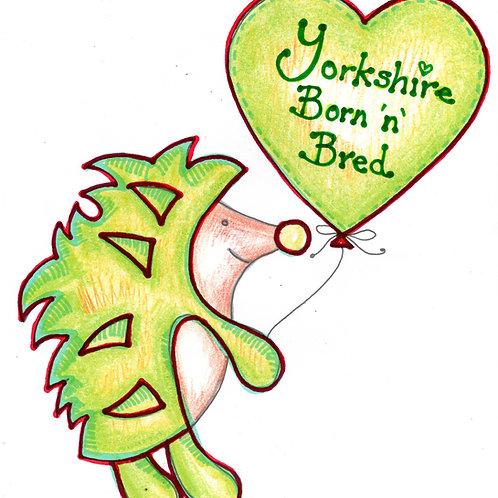 Yorkshire Born 'n' Bred Hedgehog Card