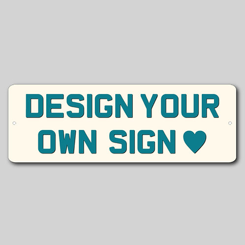 Design your own Personalised Sign