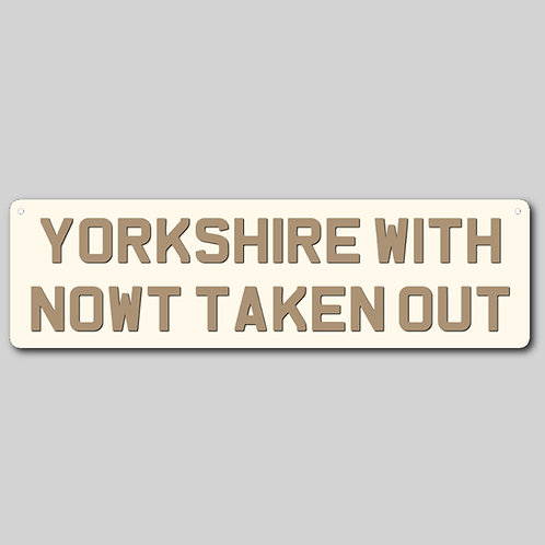 Yorkshire Saying Personalised Metal Sign