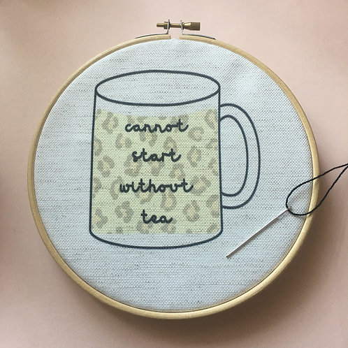 Cannot start without tea or coffee embroidery kit