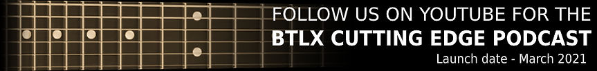 Follow us on YouTube for the BTLX Cutting Edge podcast