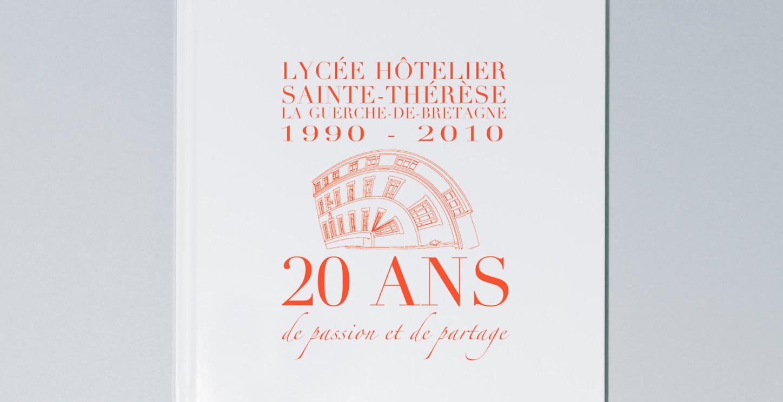 LYCÉE SAINT-THÉRÈSE LA GUERCHE-DE-BRETAGNE 20 ans de passion et de partage