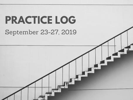 Weekly Practice Log: Sept. 23-27, 2019