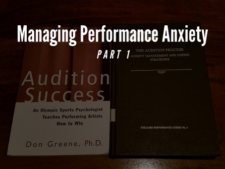 Managing Performance Anxiety: Part 1