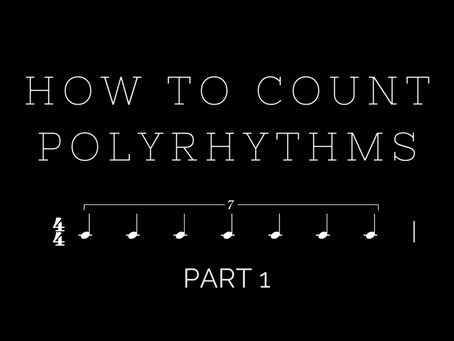 How to Count Polyrhythms: Part 1