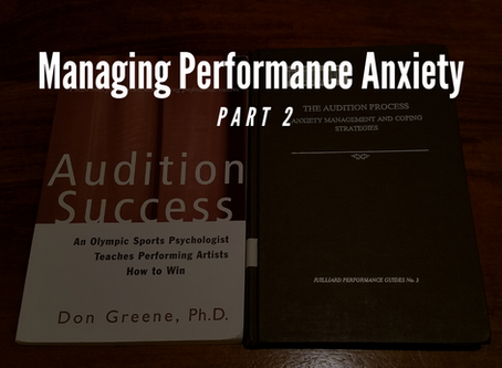 Managing Performance Anxiety: Part 2