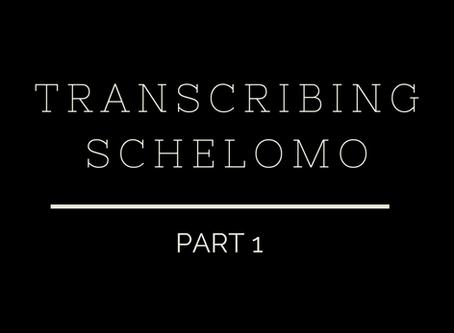 Transcribing Schelomo: Part 1