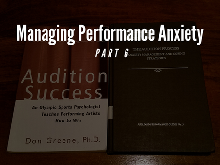 Managing Performance Anxiety: Part 6