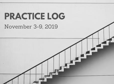 Weekly Practice Log: November 3-9, 2019