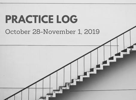 Weekly Practice Log: 10/28-11/1/2019