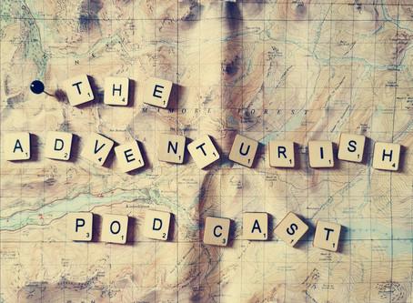 The Adventurish Podcast is here!